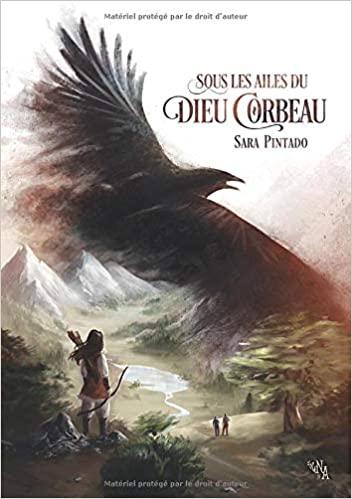 Sous les ailes du dieu Corbeau